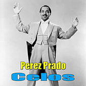 Celos by Perez Prado