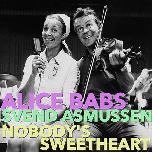 Play & Download Nobody's Sweetheart by Alice Babs | Napster