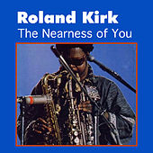 The Nearness of You by Roland Kirk