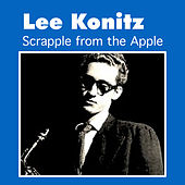 Play & Download Scrapple from the Apple by Lee Konitz | Napster