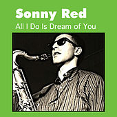 Play & Download All I Do Is Dream of You by Sonny Red | Napster