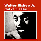 Out of the Blue by Walter Bishop Jr.