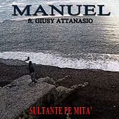 Play & Download Sultante pe mita' by Manuel | Napster