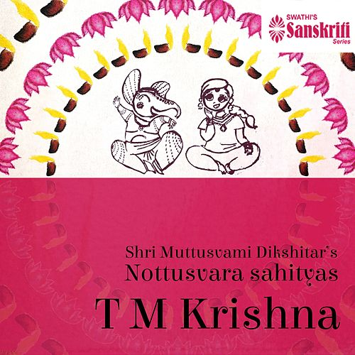 Play & Download Nottusvara Sahityas: T.M. Krishna by T.M. Krishna | Napster