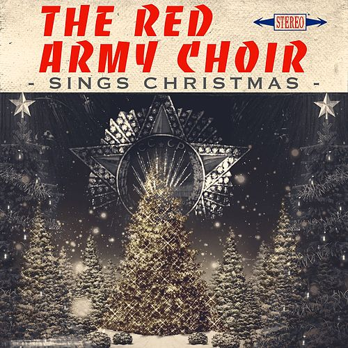 Play & Download The Red Army Choir Sings Christmas by The Red Army Choir and Band | Napster