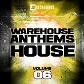 Warehouse Anthems: House, Vol. 6 by Various Artists