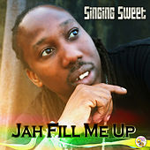 Jah Fill Me Up - Single by Singing Sweet