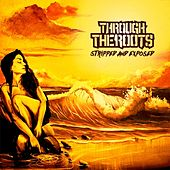 Play & Download Stripped & Exposed - EP by Through The Roots | Napster