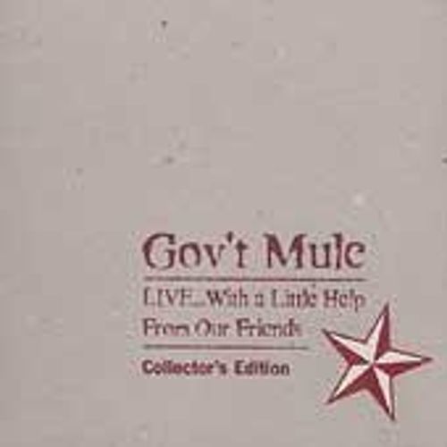 Play & Download Live: With A Little Help From Our Friends: Collector's Edition by Gov't Mule | Napster