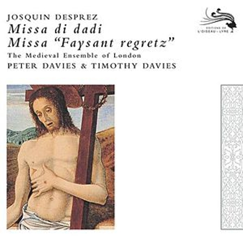 Play & Download Josquin des Pres: Missa faisant regretz; Missa di dadi by The Medieval Ensemble Of London | Napster