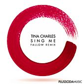 Play & Download Sing Me by Tina Charles | Napster