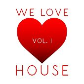 Play & Download We Love House, Vol. 1 - EP by Various Artists | Napster