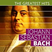Play & Download The Greatest Hits: Johann Sebastian Bach by Various Artists | Napster