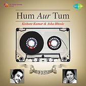 Hum Aur Tum - Best of Duets Ever: Kishore Kumar and Asha Bhosle by Kishore Kumar