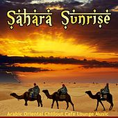 Play & Download Sahara Sunrise (Arabic Oriental Chillout Cafe Lounge Music) by Various Artists | Napster