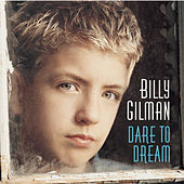 Play & Download Dare To Dream by Billy Gilman | Napster