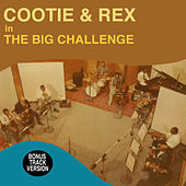 Cootie and Rex in the Big Challenge (Bonus Track Version) by Cootie Williams