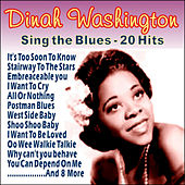 Dinah Washington Sing The Blues - 20 Hits by Dinah Washington