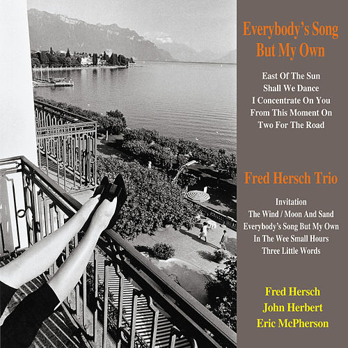 Play & Download Everybody's Song but My Own by Fred Hersch Trio | Napster
