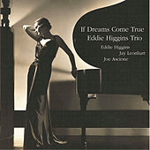 Play & Download If Dreams Come True by The Eddie Higgins Trio | Napster