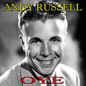 Oye by Andy Russell
