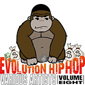 Play & Download Evolution Hip Hop, Volume 8 by Various Artists | Napster