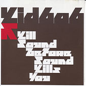 Play & Download Kill Sound Before Sound Kills You by Kid606 | Napster