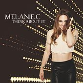 Think About It by Melanie C