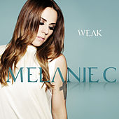 Play & Download Weak by Melanie C | Napster