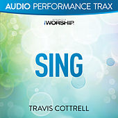Sing by Travis Cottrell