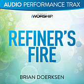 Play & Download Refiner's Fire by Brian Doerksen | Napster