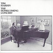 Play & Download The Homecoming Concert by Tim Hardin | Napster