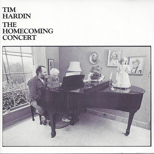 The Homecoming Concert by Tim Hardin