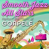 Smooth Jazz All Stars Perform the Music of Goapele by Smooth Jazz Allstars