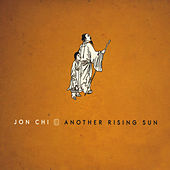 Play & Download Another Rising Sun by Jon Chi | Napster