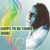 Play & Download Happy to Be Yours by Mari   Napster
