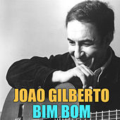 Play & Download Bim Bom by João Gilberto | Napster