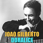 Play & Download Doralice by João Gilberto | Napster