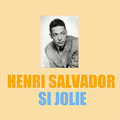 Play & Download Si Jolie by Henri Salvador | Napster