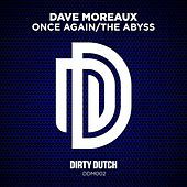 Once Again / The Abyss by Dave Moreaux