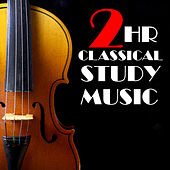 Play & Download 2 Hour Classical Study Music: Bach, Beethoven, Chopin, Debussy, Mozart & More! by Various Artists | Napster