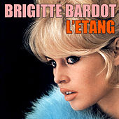 Play & Download L'etang by Brigitte Bardot | Napster
