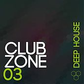 Club Zone - Deep House, Vol. 3 by Various Artists
