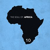 The Soul of Africa, Vol. 10 by Various Artists