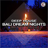 Deep House Bali Dream Nights, Vol. 1 by Various Artists