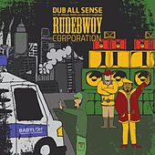 Play & Download Rudebwoy Corporation by Dub All Sense | Napster