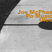 Play & Download Po Music/Oleo by Joe McPhee | Napster