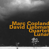Marc Coplan - David Liebman Quartet: Lunar by David Liebman