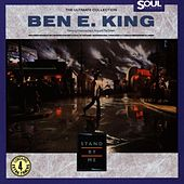 The Ultimate Collection: Stand By Me by Ben E. King