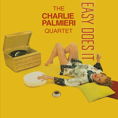 Charlie Palmieri Quartet: Easy Does It by Charlie Palmieri